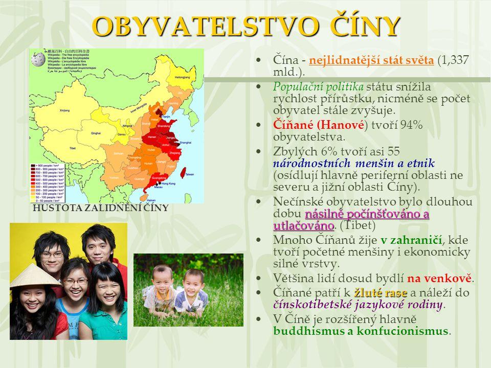 OBYVATELSTVO ČÍNY Čína - nejlidnatější stát světa (1,337 mld.).