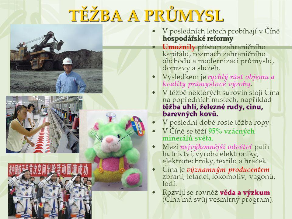 TĚŽBA A PRŮMYSL V posledních letech probíhají v Číně hospodářské reformy.