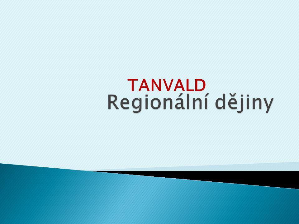 Regionální dějiny TANVALD