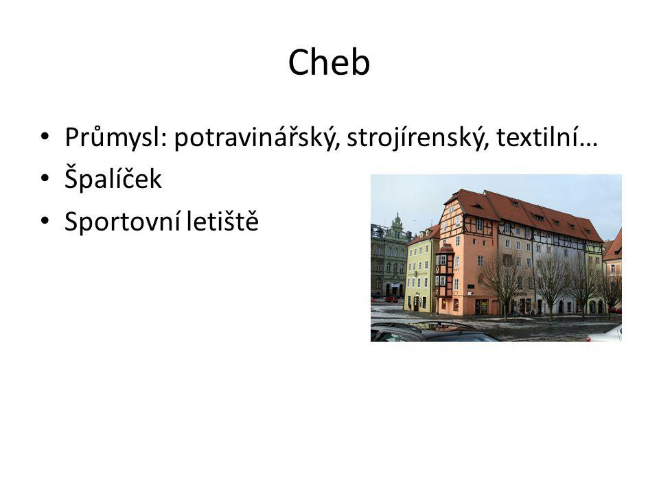 Cheb Průmysl: potravinářský, strojírenský, textilní… Špalíček