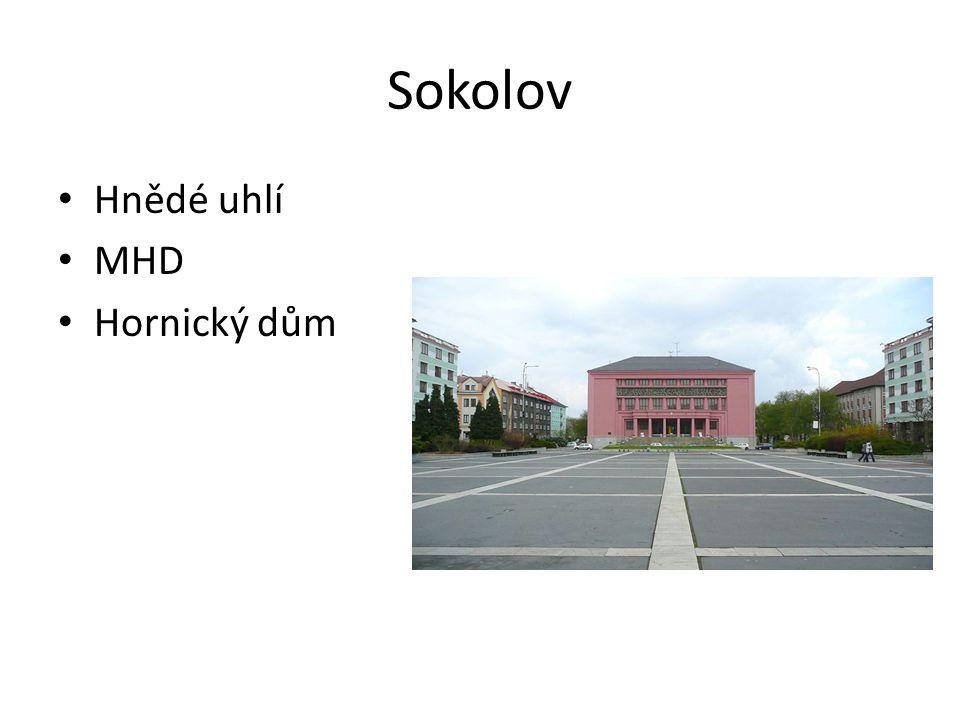Sokolov Hnědé uhlí MHD Hornický dům