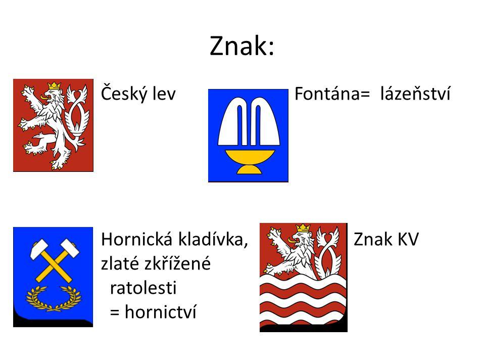 Znak: Český lev Fontána= lázeňství Hornická kladívka, Znak KV