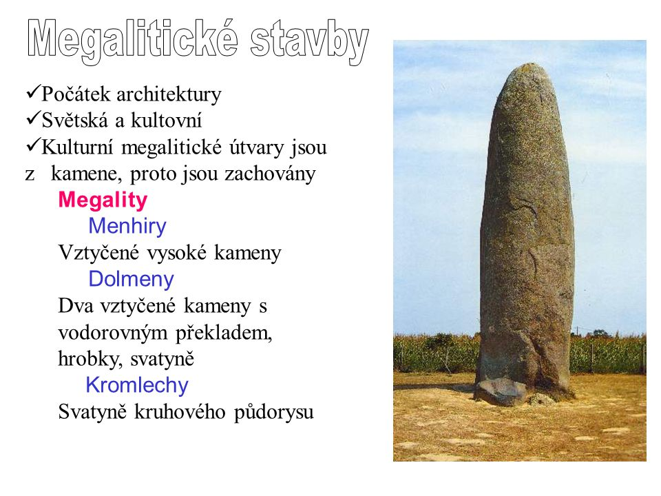 Megalitické stavby Počátek architektury Světská a kultovní