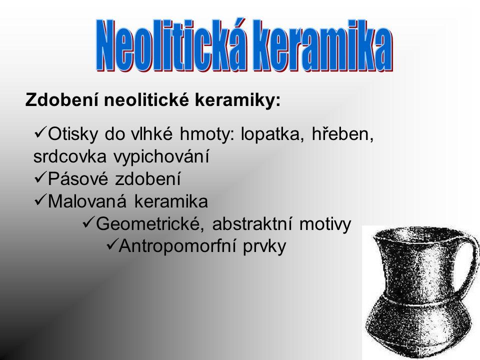 Neolitická keramika Zdobení neolitické keramiky: