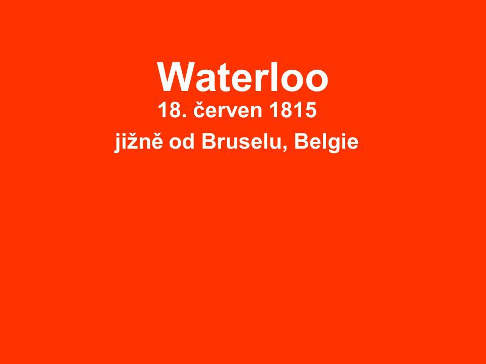 18. červen 1815 jižně od Bruselu, Belgie