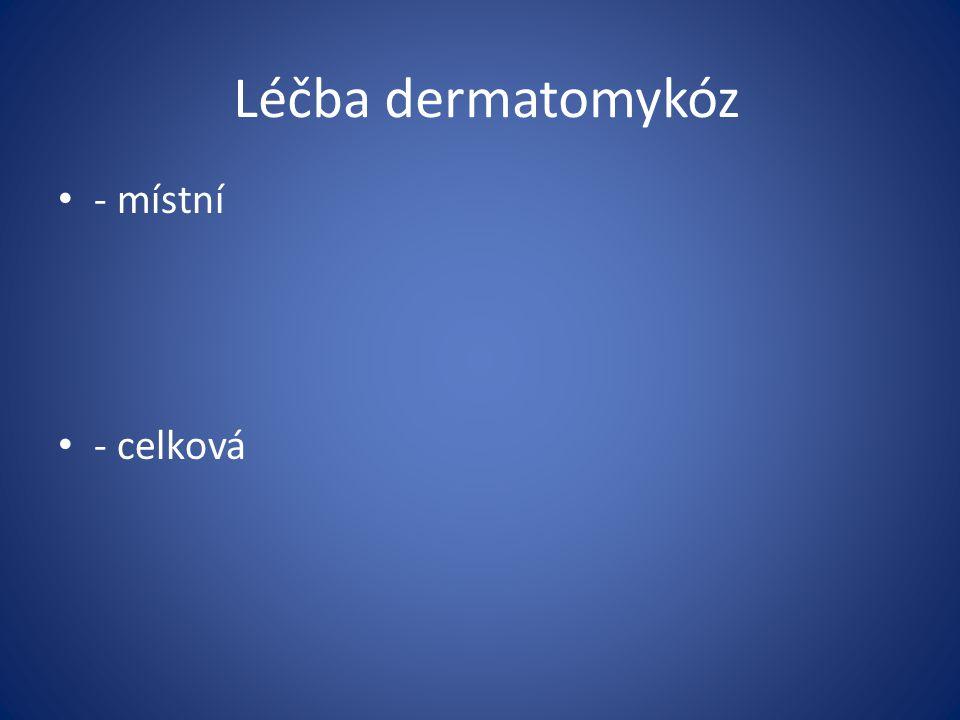 Léčba dermatomykóz - místní - celková