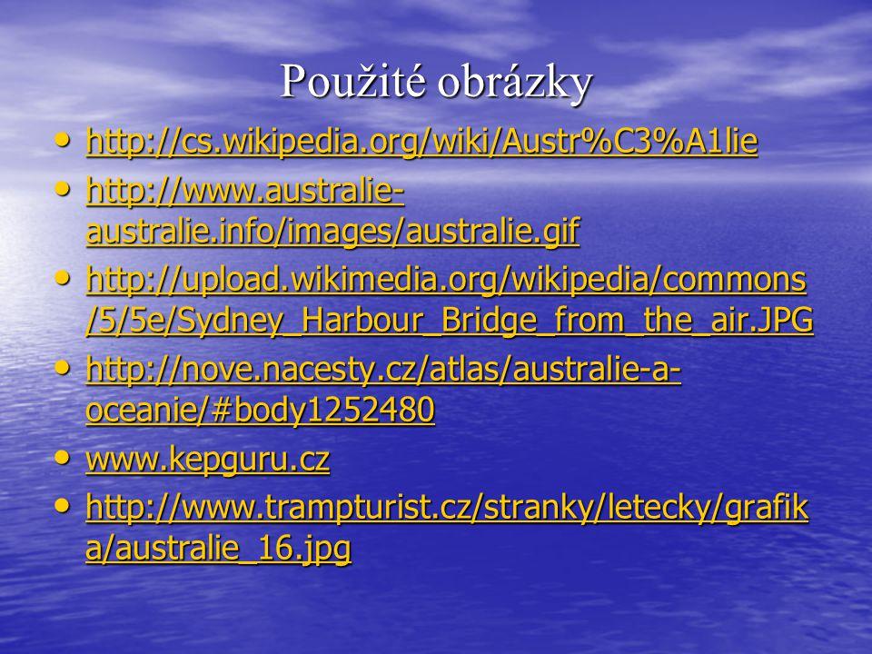 Použité obrázky http://cs.wikipedia.org/wiki/Austr%C3%A1lie