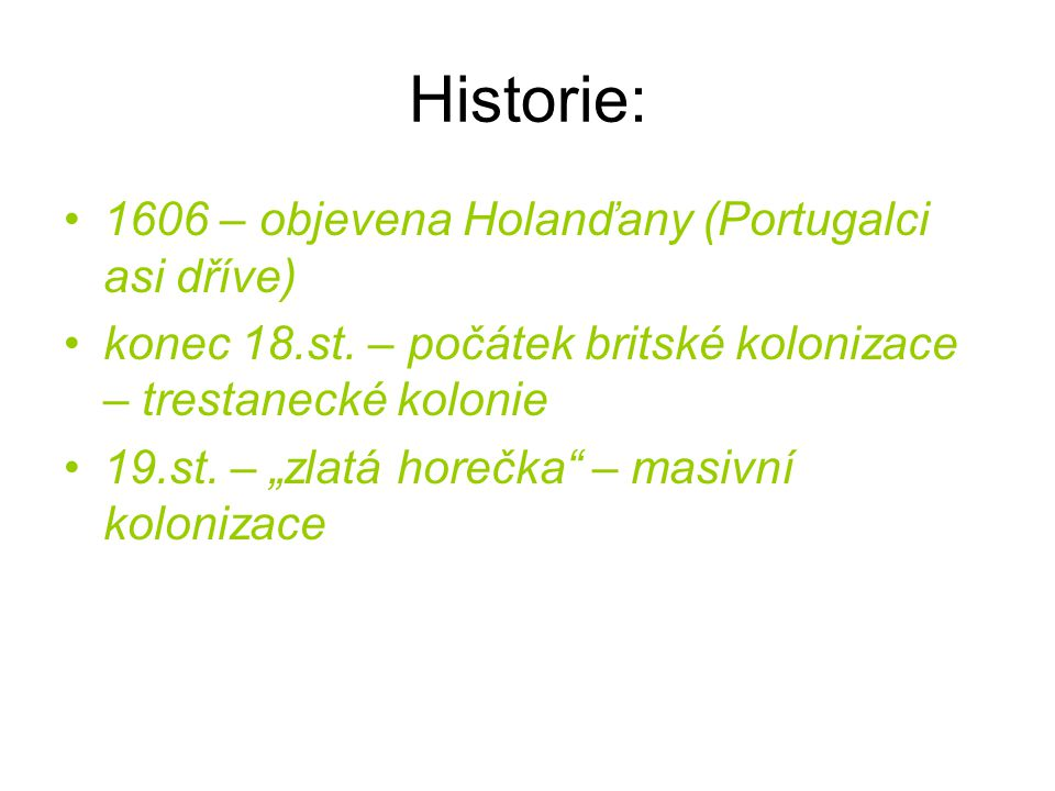 Historie: 1606 – objevena Holanďany (Portugalci asi dříve)