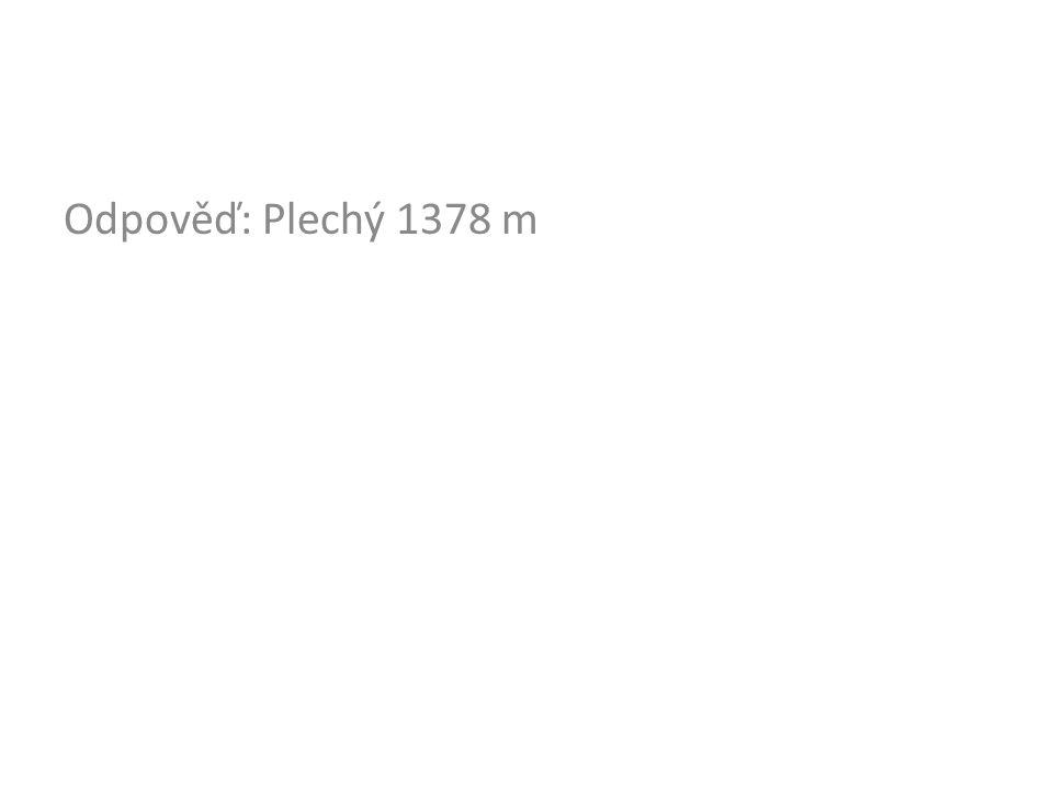 Odpověď: Plechý 1378 m