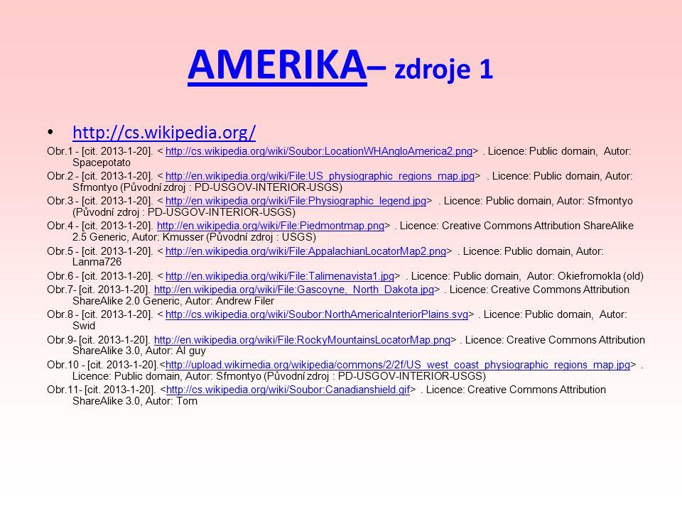 AMERIKA– zdroje 1 http://cs.wikipedia.org/