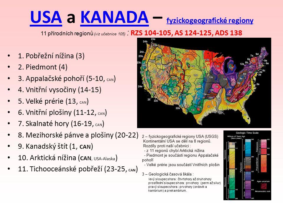 USA a KANADA – fyzickogeografické regiony 11 přírodních regionů (viz učebnice 105) : RZS 104-105, AS 124-125, ADS 138
