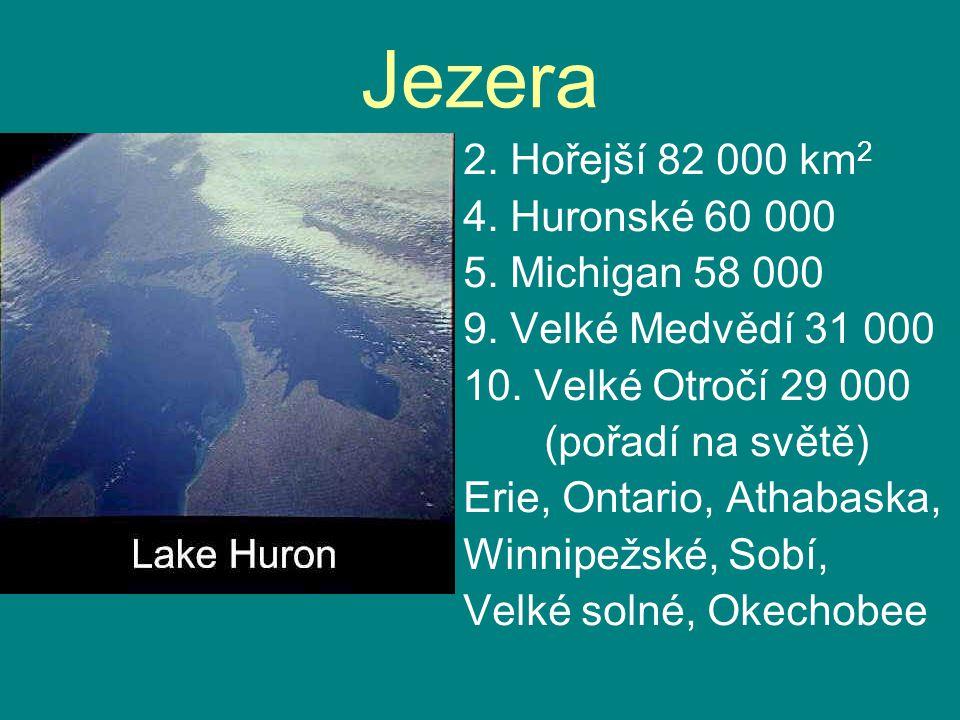Jezera 2. Hořejší 82 000 km2 4. Huronské 60 000 5. Michigan 58 000
