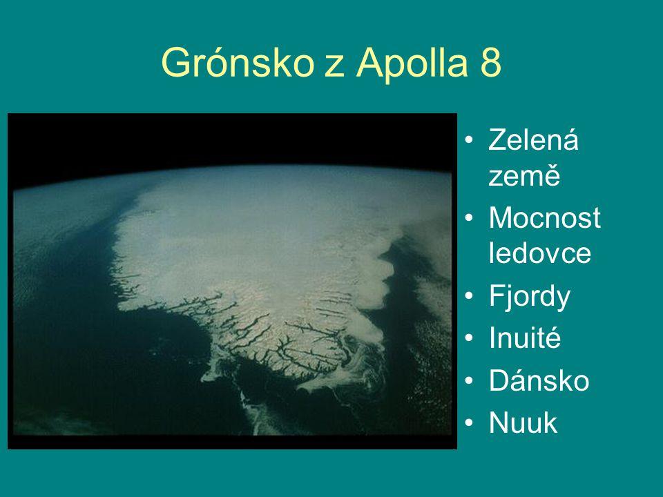 Grónsko z Apolla 8 Zelená země Mocnost ledovce Fjordy Inuité Dánsko