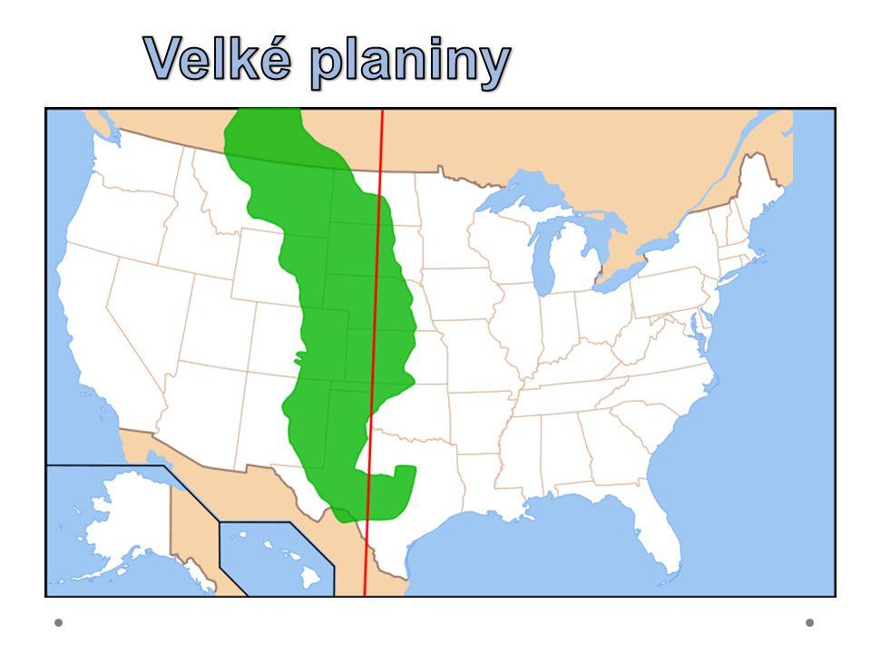 Velké planiny 21.6.2012 Velké planiny = Great Plains – prérie