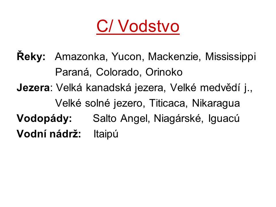 C/ Vodstvo Řeky: Amazonka, Yucon, Mackenzie, Mississippi