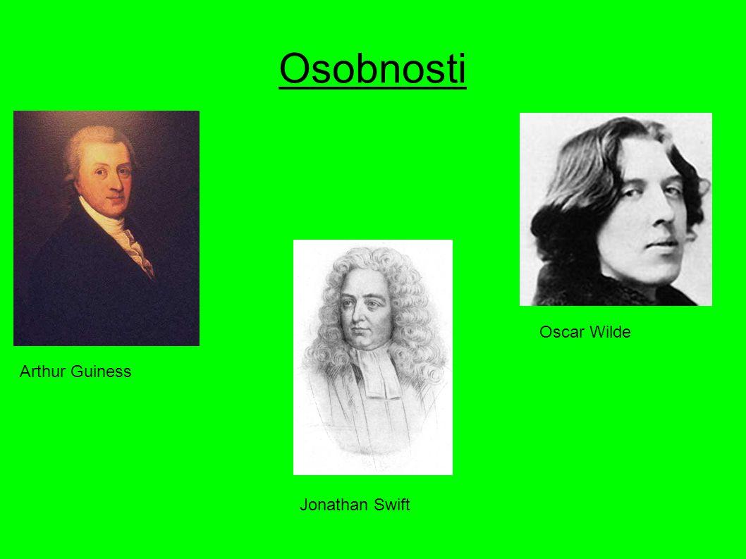Osobnosti Oscar Wilde Arthur Guiness Jonathan Swift