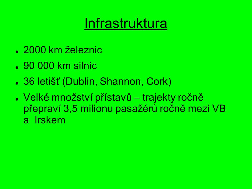 Infrastruktura 2000 km železnic 90 000 km silnic