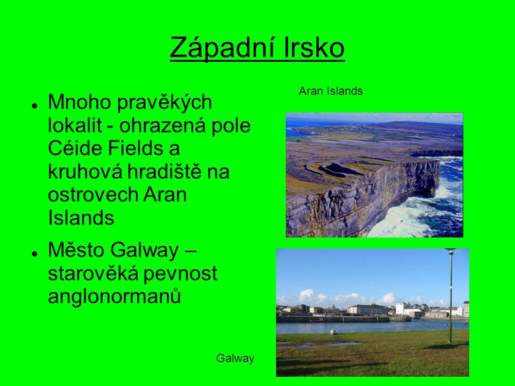 Západní Irsko Aran Islands. Mnoho pravěkých lokalit - ohrazená pole Céide Fields a kruhová hradiště na ostrovech Aran Islands.