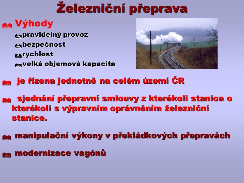 Železniční přeprava Výhody je řízena jednotně na celém území ČR