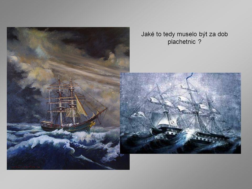 Jaké to tedy muselo být za dob plachetnic