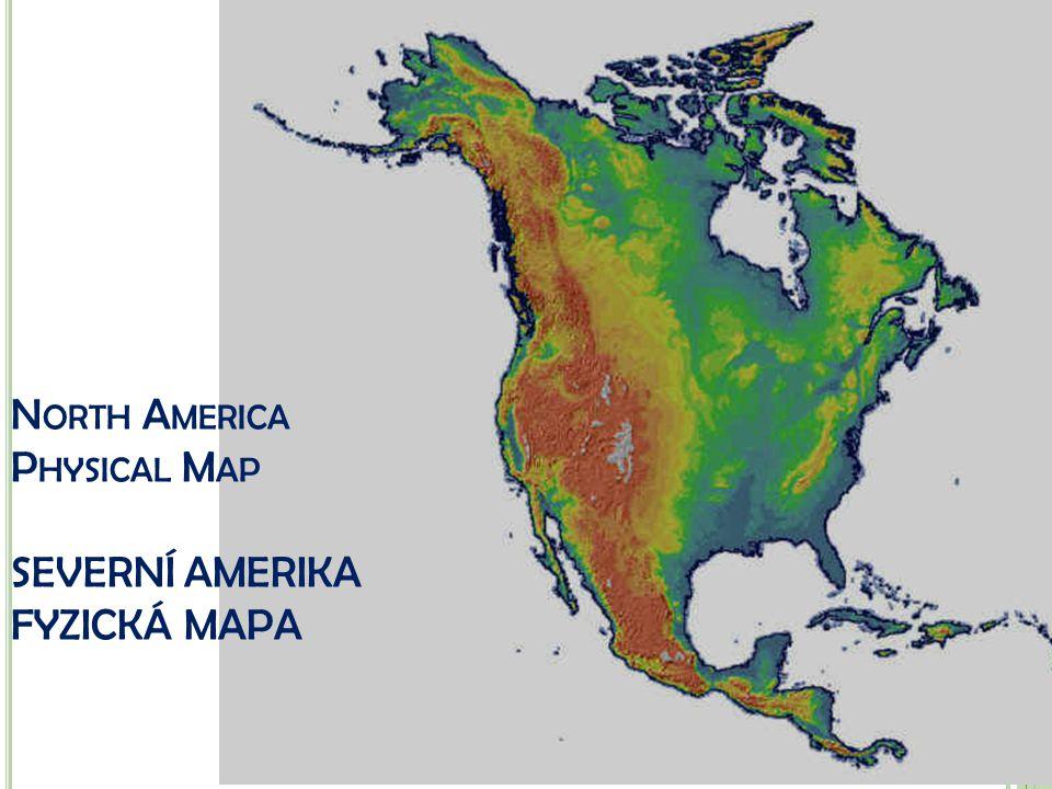 North America Physical Map SEVERNÍ AMERIKA FYZICKÁ MAPA
