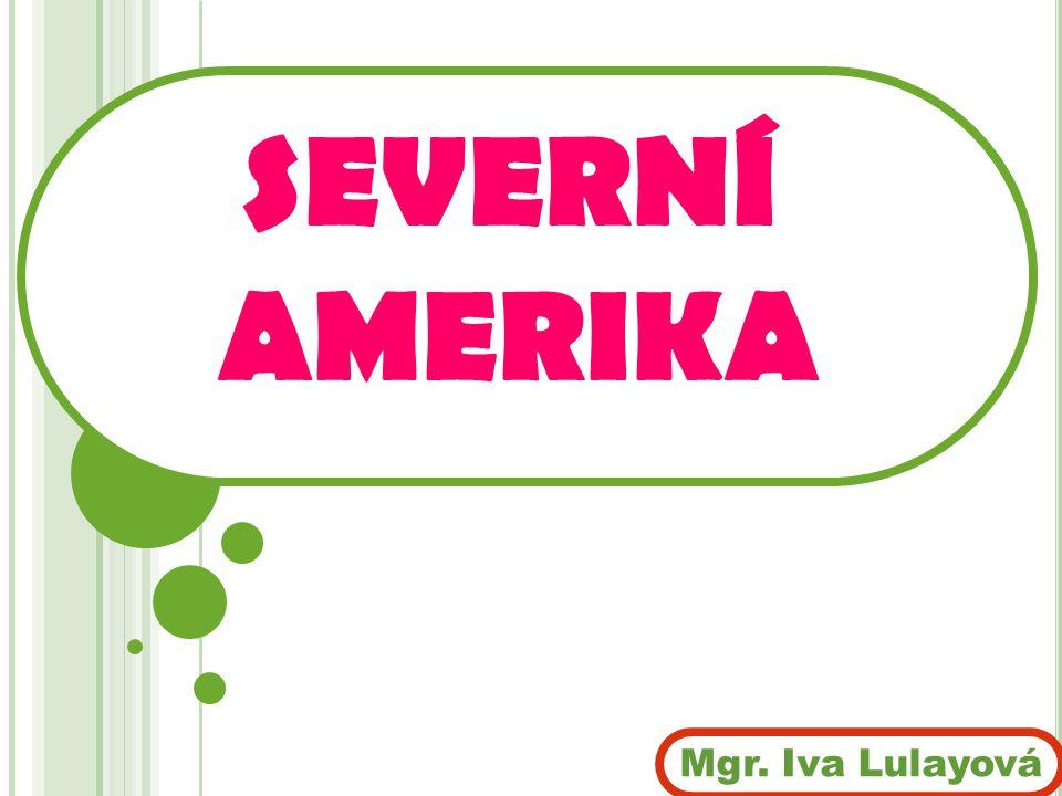 SEVERNÍ AMERIKAt tabule Mgr. Iva Lulayová