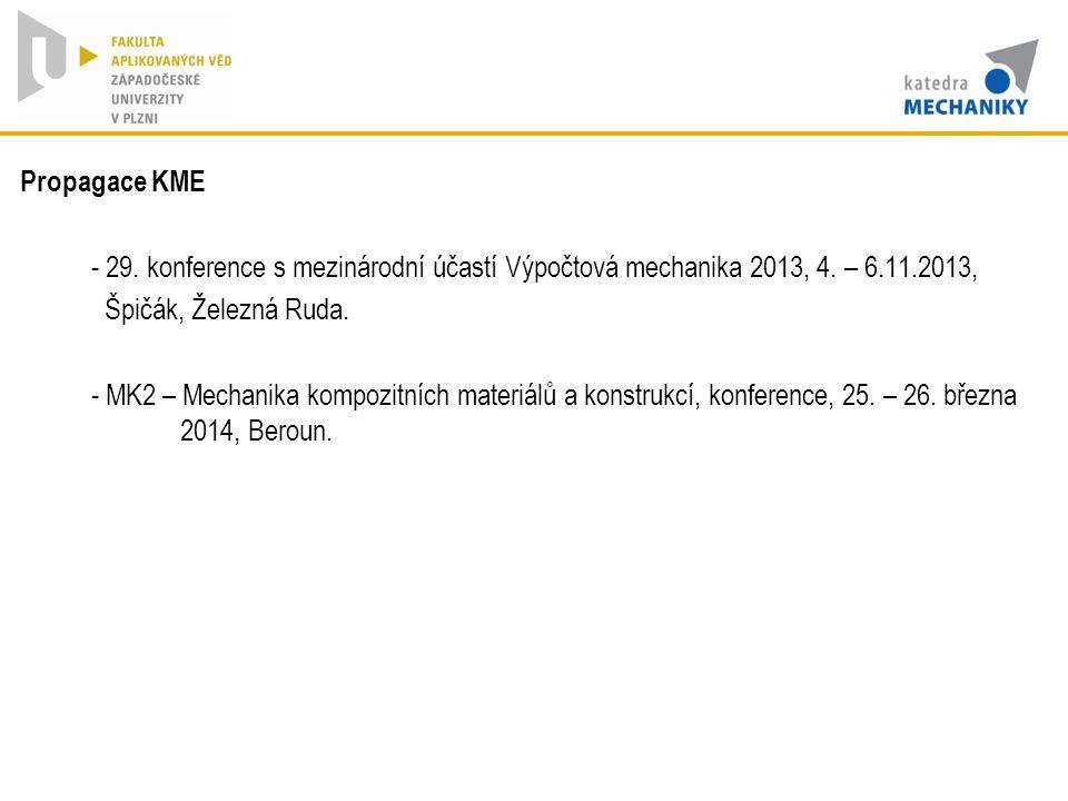 Propagace KME - 29. konference s mezinárodní účastí Výpočtová mechanika 2013, 4. – 6.11.2013, Špičák, Železná Ruda.