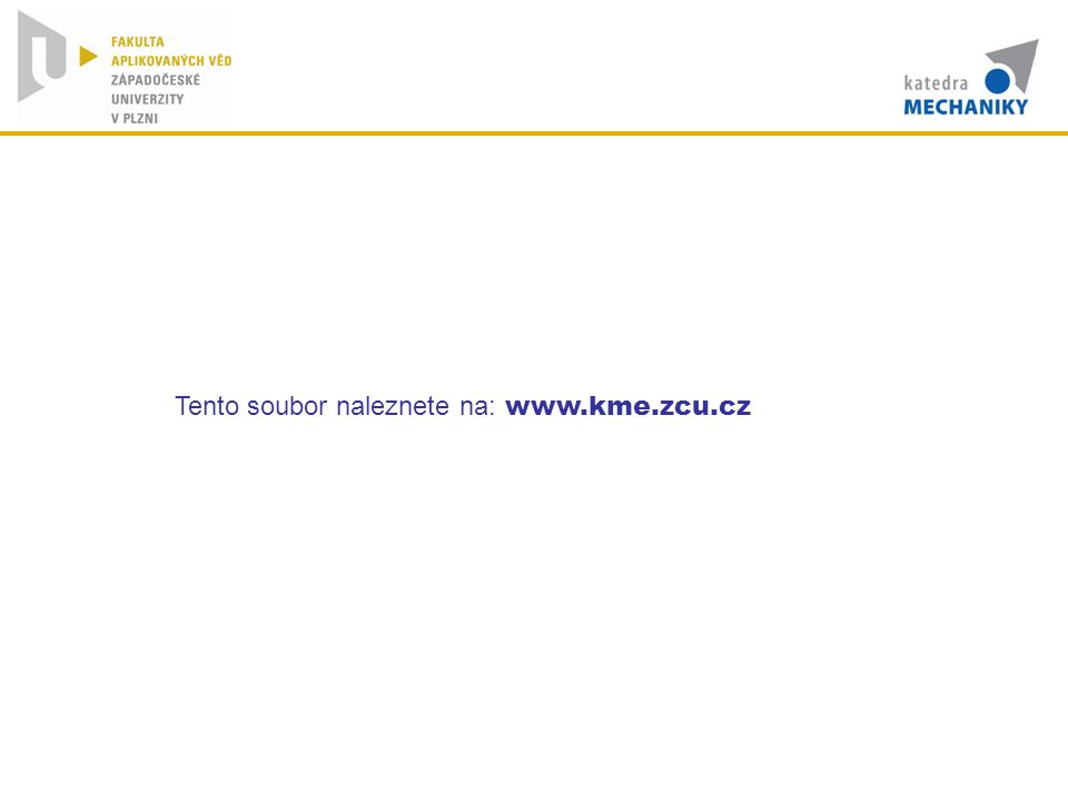 Tento soubor naleznete na: www.kme.zcu.cz