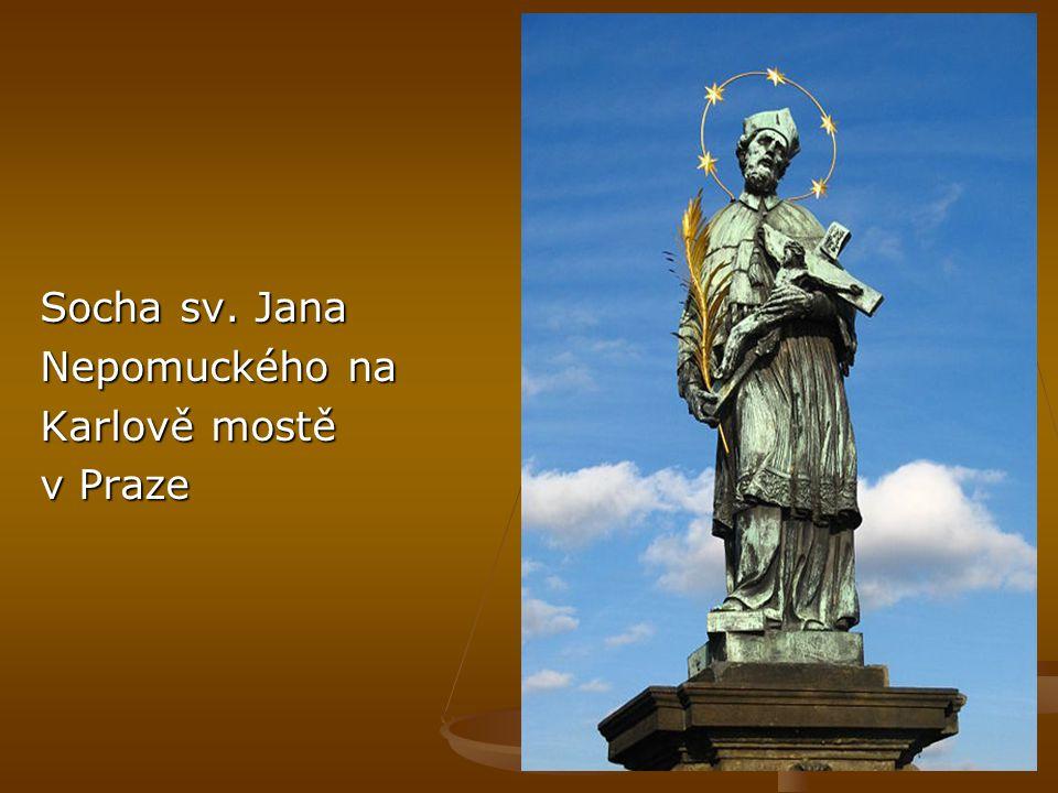 Socha sv. Jana Nepomuckého na Karlově mostě v Praze