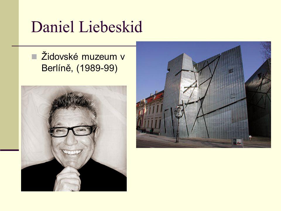 Daniel Liebeskid Židovské muzeum v Berlíně, (1989-99)