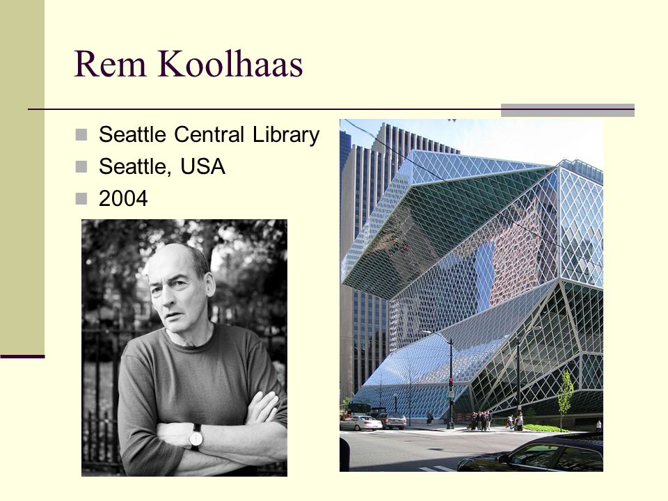 Rem Koolhaas Seattle Central Library Seattle, USA 2004