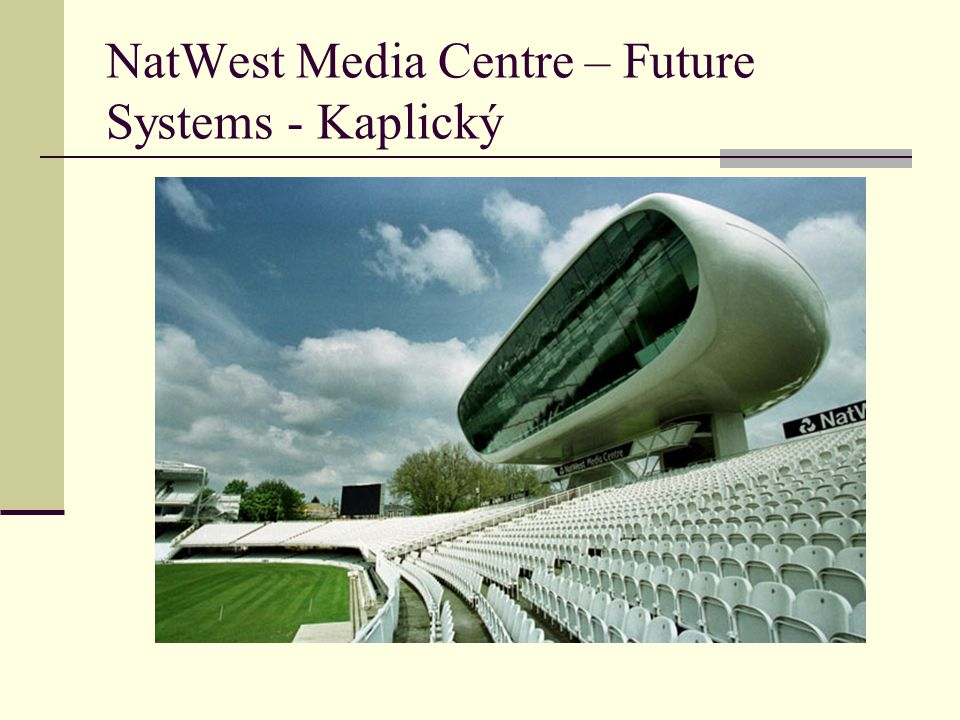 NatWest Media Centre – Future Systems - Kaplický
