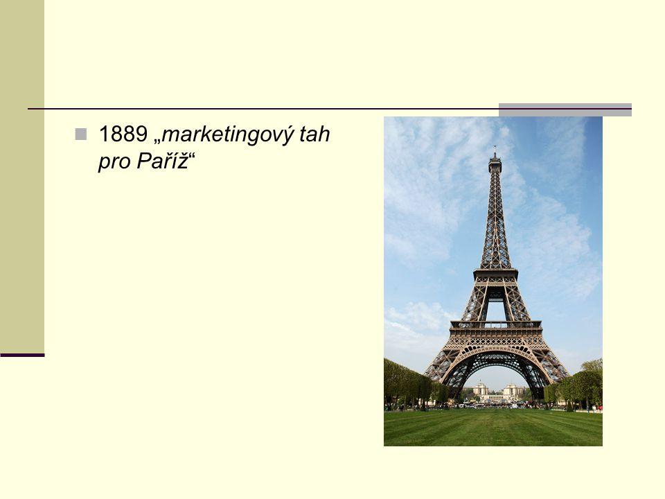 """1889 """"marketingový tah pro Paříž"""