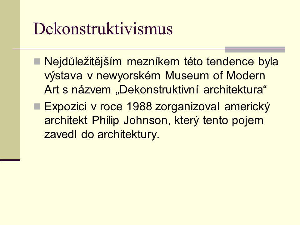 """Dekonstruktivismus Nejdůležitějším mezníkem této tendence byla výstava v newyorském Museum of Modern Art s názvem """"Dekonstruktivní architektura"""
