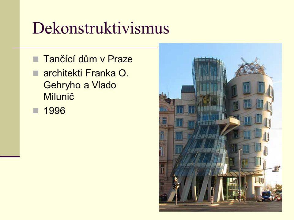 Dekonstruktivismus Tančící dům v Praze
