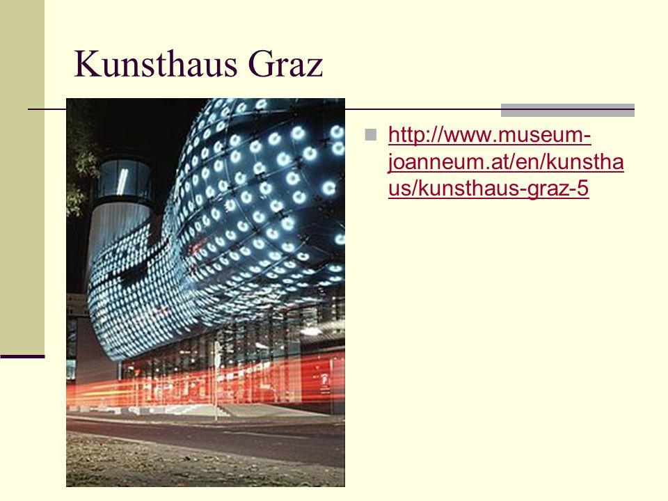 Kunsthaus Graz http://www.museum-joanneum.at/en/kunsthaus/kunsthaus-graz-5