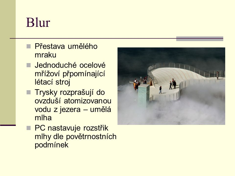 Blur Přestava umělého mraku