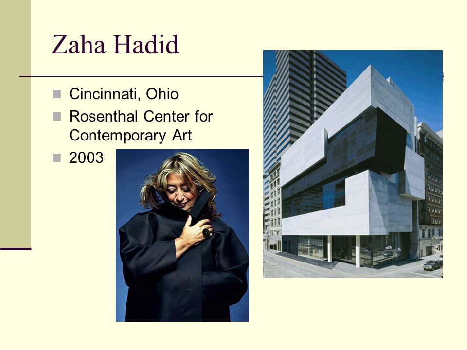 Zaha Hadid Cincinnati, Ohio Rosenthal Center for Contemporary Art 2003