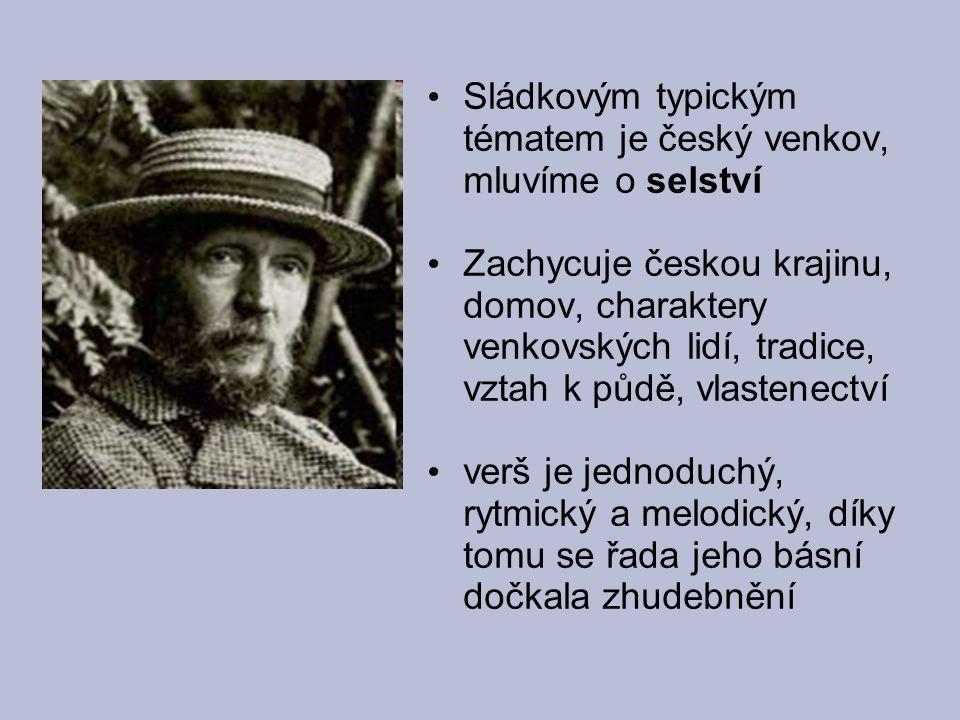 Sládkovým typickým tématem je český venkov, mluvíme o selství