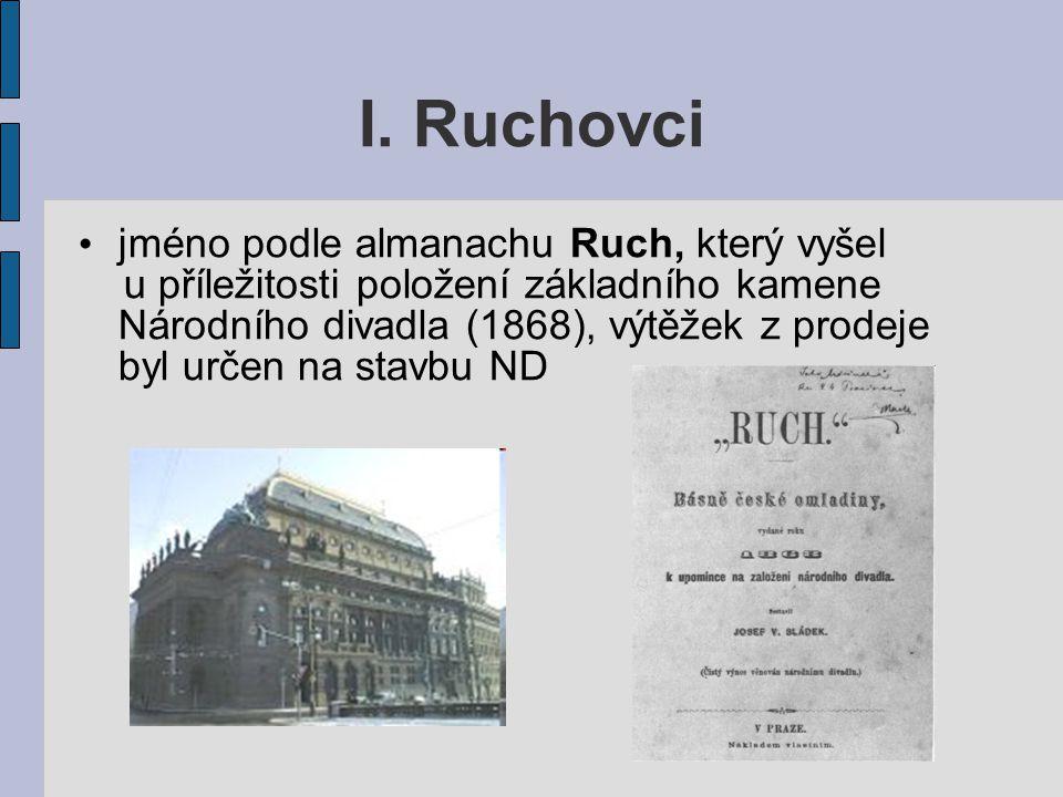 I. Ruchovci jméno podle almanachu Ruch, který vyšel