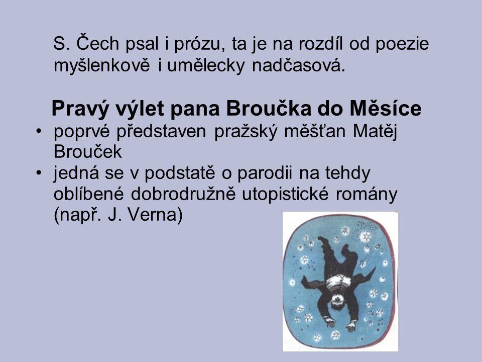 S. Čech psal i prózu, ta je na rozdíl od poezie myšlenkově i umělecky nadčasová.