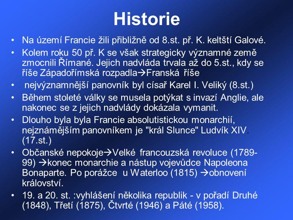 Historie Na území Francie žili přibližně od 8.st. př. K. keltští Galové.