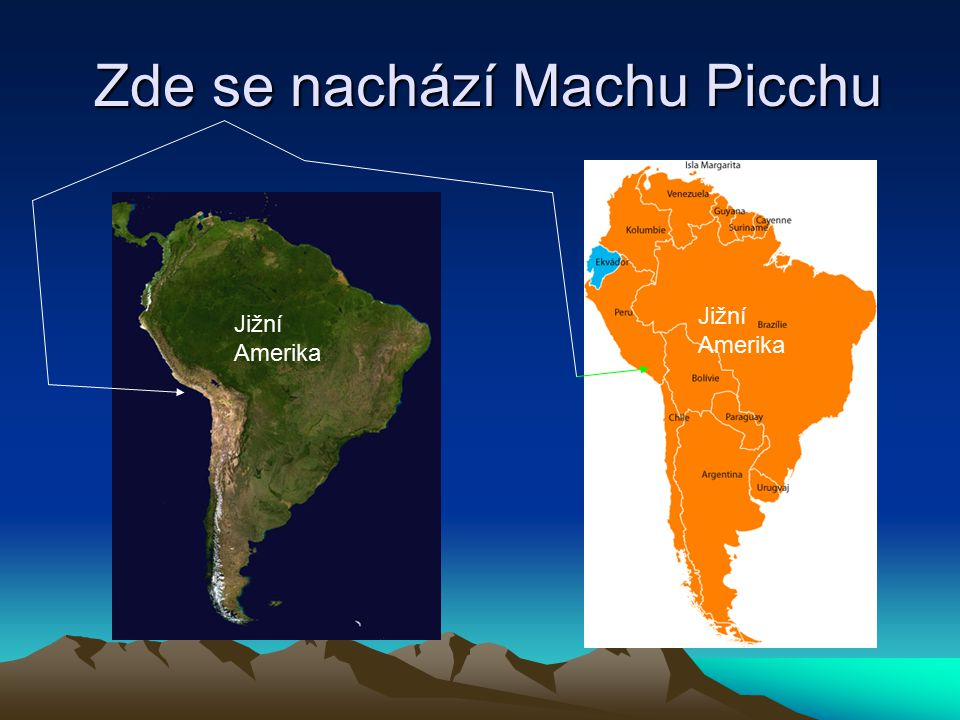 Zde se nachází Machu Picchu