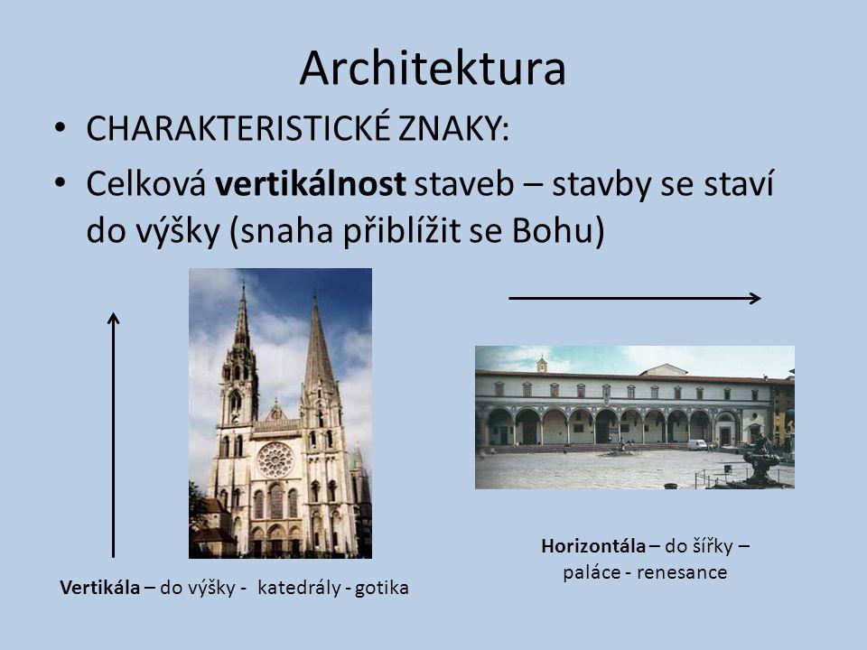 Architektura CHARAKTERISTICKÉ ZNAKY: