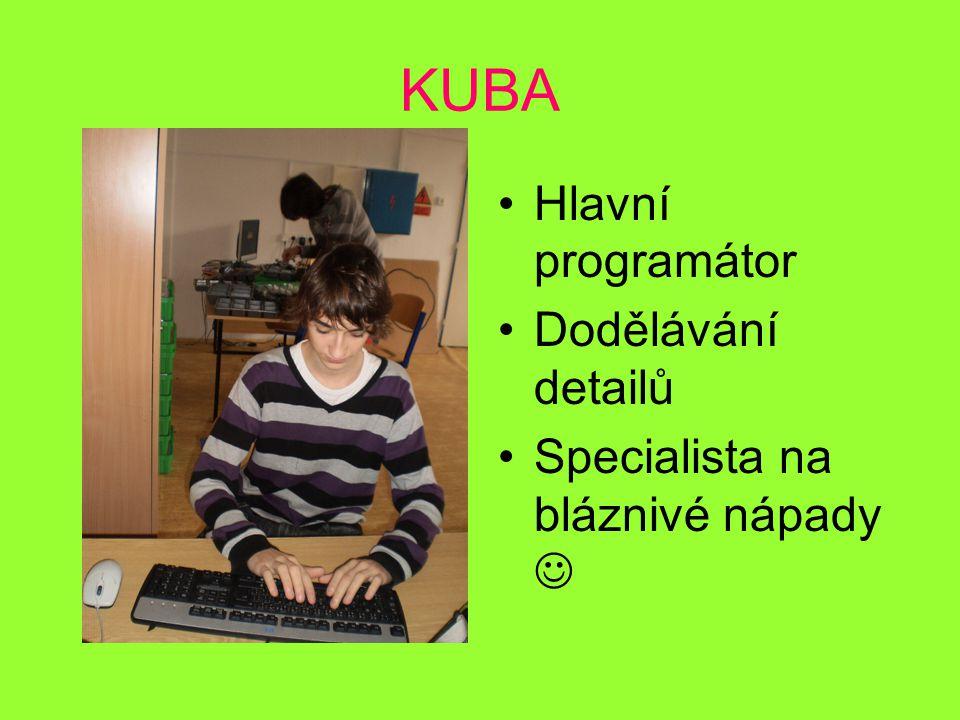 KUBA Hlavní programátor Dodělávání detailů