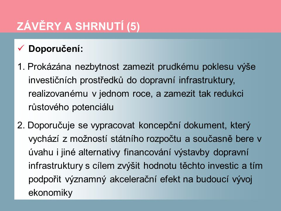 ZÁVĚRY A SHRNUTÍ (5) Doporučení: