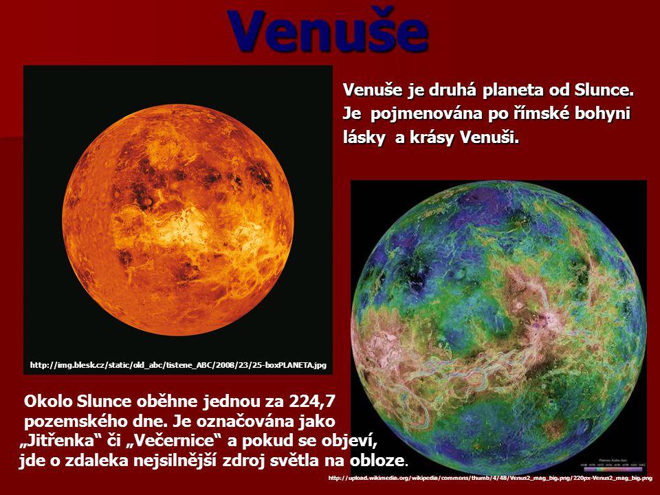 Venuše Venuše je druhá planeta od Slunce.