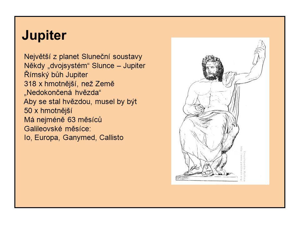 """Jupiter Největší z planet Sluneční soustavy. Někdy """"dvojsystém Slunce – Jupiter. Římský bůh Jupiter."""