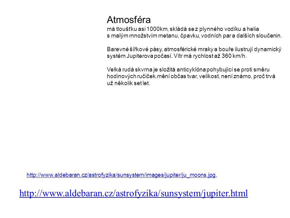 Atmosféra http://www.aldebaran.cz/astrofyzika/sunsystem/jupiter.html