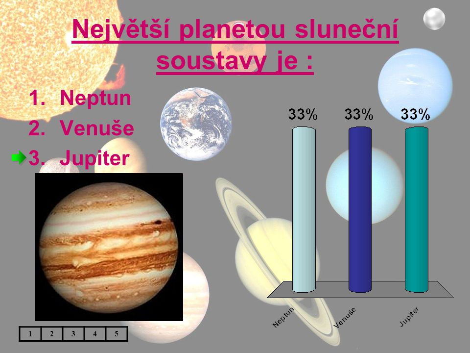 Největší planetou sluneční soustavy je :